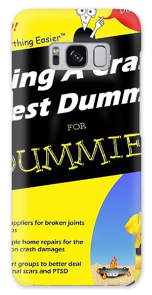 Being A Crash Test Dummy For Dummies Galaxy Case by Mark Fuller