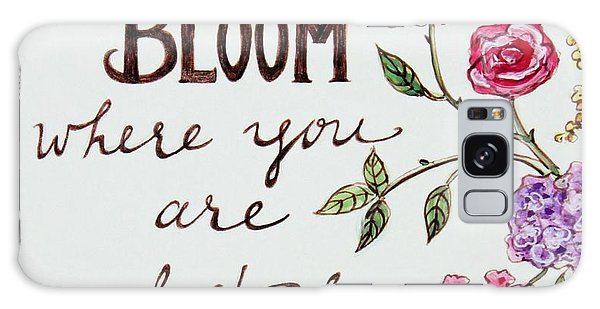 Garden Galaxy S8 Case - Bloom Where You Are Planted by Elizabeth Robinette Tyndall