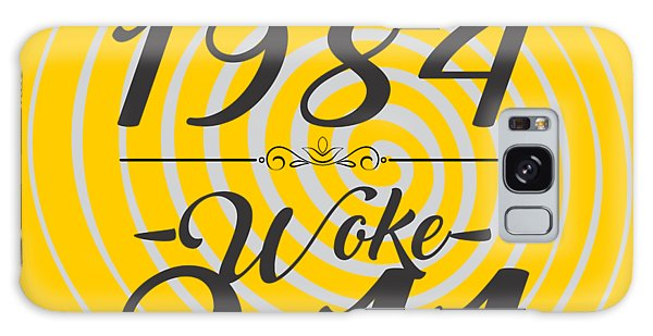 Born Into 1984 - Woke 9.11 Galaxy Case