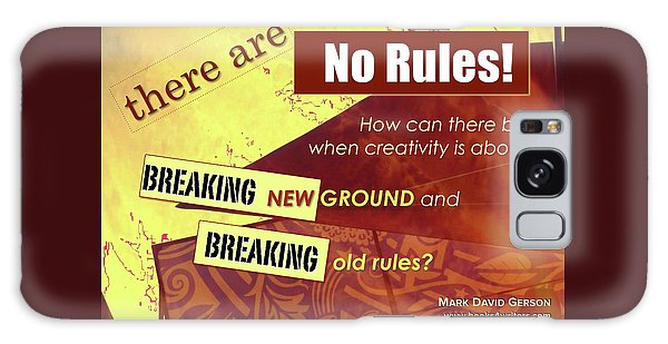Break The Rules Galaxy Case by Mark David Gerson