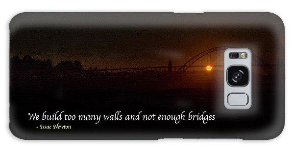 Bridges Not Walls Galaxy Case