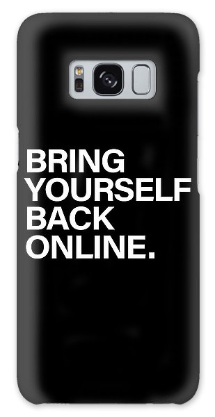Black And White Art Galaxy Case - Bring Yourself Back Online by Olga Shvartsur