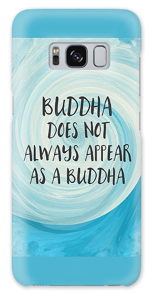 Inspirational Galaxy Case - Buddha Does Not Always Appear As A Buddha-zen Art By Linda Woods by Linda Woods