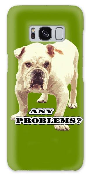 Bulldog Any Problems Galaxy Case