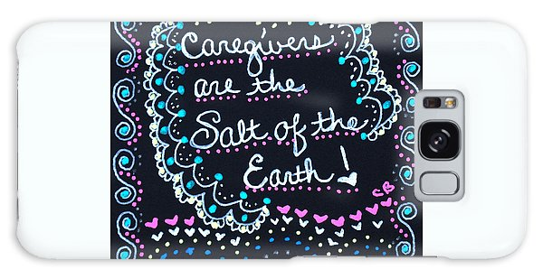 Caregivers Are The Salt Of The Earth Galaxy Case