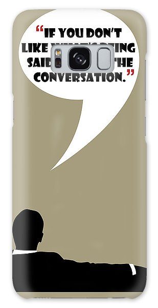Change The Conversation - Mad Men Poster Don Draper Quote Galaxy Case