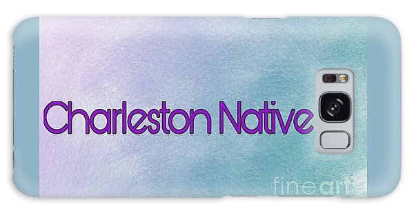 Galaxy Case - Charleston Native Text 1 by Lisa Marie Towne