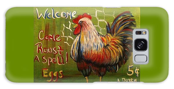 Chicken Welcome Sign 4 Galaxy Case by Belinda Lawson