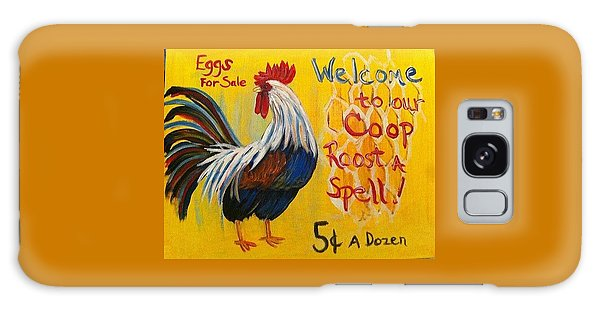 Chicken Welcome Sign 7 Galaxy Case