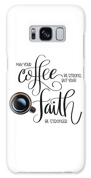 Coffee And Faith Galaxy Case