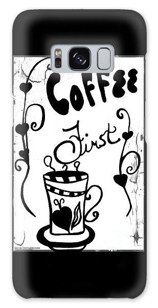Coffee First Galaxy Case