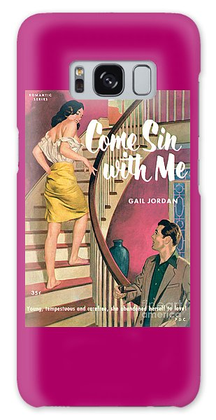 Come Sin With Me Galaxy Case