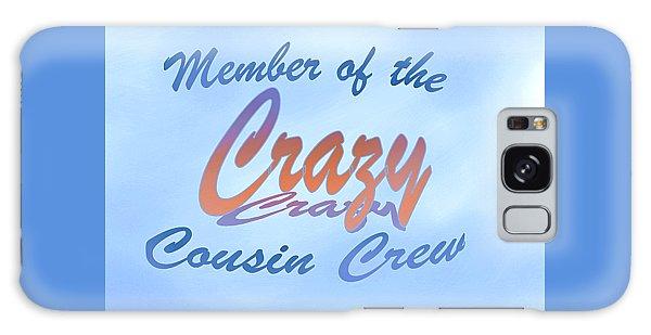 Crazy Cousins  Galaxy Case