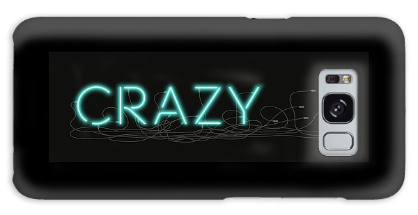 Crazy - Neon Sign 1 Galaxy Case