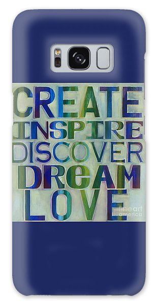 Galaxy Case featuring the painting Create Inspire Discover Dream Love by Carla Bank