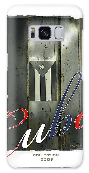 Cuban Flag On Door Galaxy Case by Bob Salo