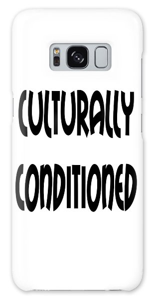 Cultural Conditioning Quotes Art Prints Galaxy Case
