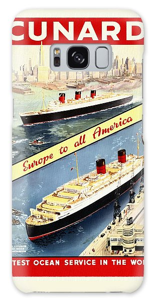 Cunard - Europe To All America - Vintage Poster Restored Galaxy Case