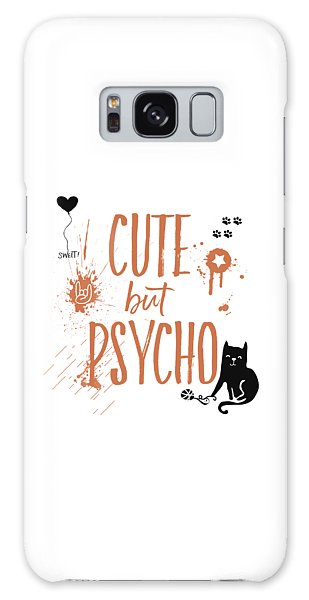 Cat Galaxy S8 Case - Cute But Psycho Cat by Melanie Viola