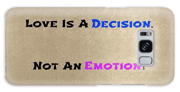 Decision Or Emotion Galaxy Case