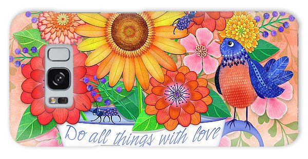 Do All Things With Love Galaxy Case
