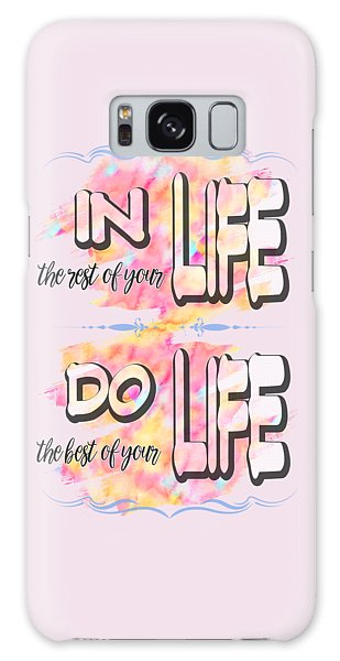 Do The Best Of Your Life Inspiring Typography Galaxy Case by Georgeta Blanaru