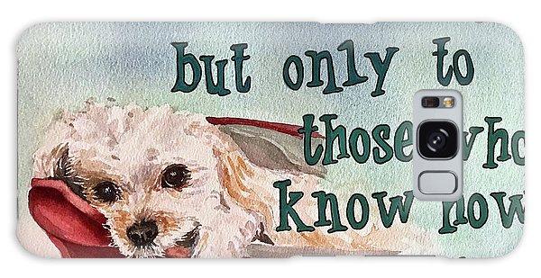 Dogs Do Speak Galaxy Case