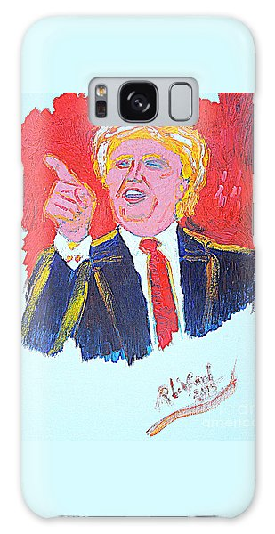Donald Trump You Are Great America Is Great  Galaxy Case by Richard W Linford