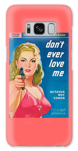 Don't Ever Love Me Galaxy Case by Rudolph Belarski