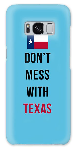 Patriotic Galaxy Case - Don't Mess With Texas Tee Blue by Edward Fielding