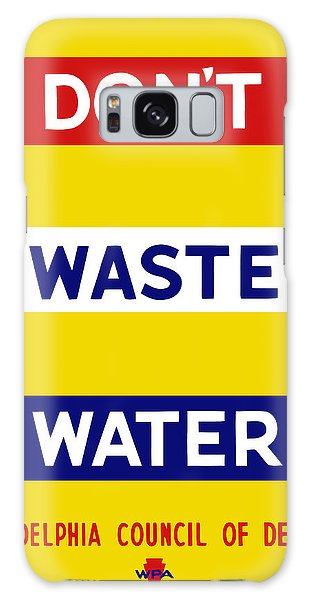 Wasted Galaxy Case - Don't Waste Water - Wpa by War Is Hell Store