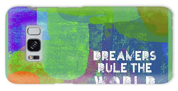 Dreamers Rule Galaxy Case by Lisa Weedn