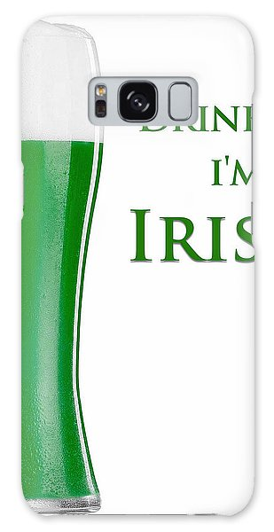 Galaxy Case featuring the digital art Drink Me I'm Irish by ISAW Company