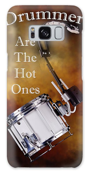 Drummers Are The Hot Ones Galaxy Case