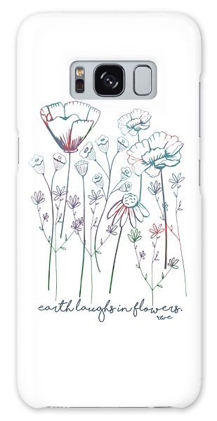 Earth Laughs In Flowers Galaxy Case by Heather Applegate