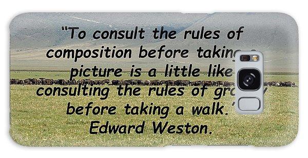 Edward Weston Quote Galaxy Case