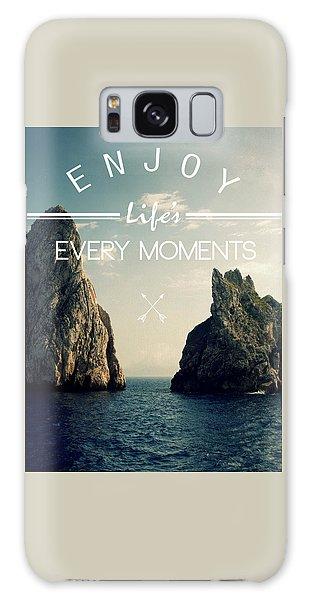 Enjoy Life Every Momens Galaxy Case