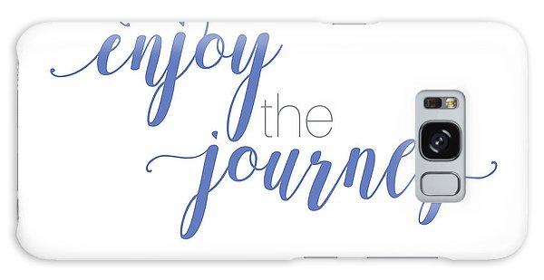 Enjoy The Journey Galaxy Case
