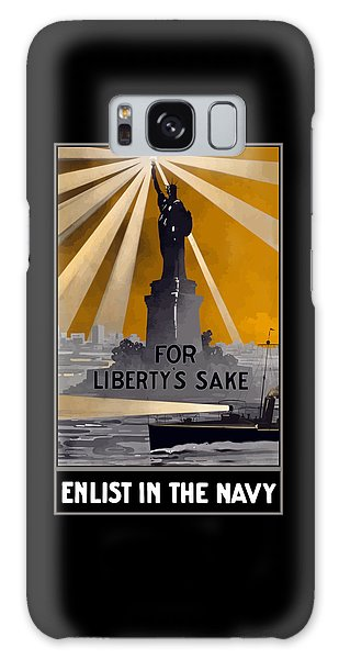 Statue Of Liberty Galaxy S8 Case - Enlist In The Navy - For Liberty's Sake by War Is Hell Store