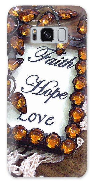 Galaxy Case featuring the photograph Faith Hope Love  by Kate Word
