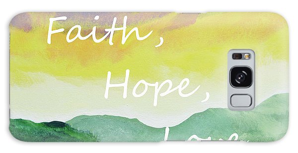 Faith Hope Love Galaxy Case
