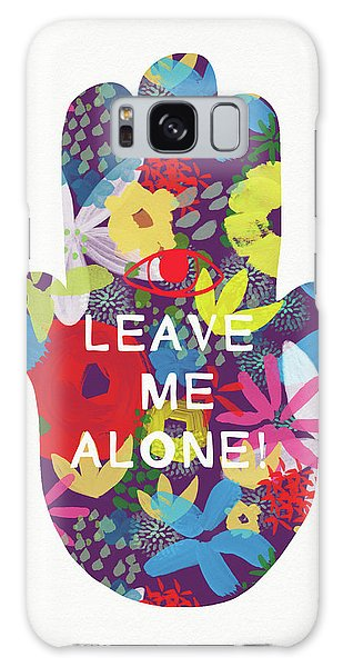 Spirituality Galaxy Case - Floral Leave Me Alone Hamsa-art By Linda Woods by Linda Woods