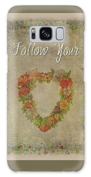 Follow Your Heart Motivational Galaxy Case