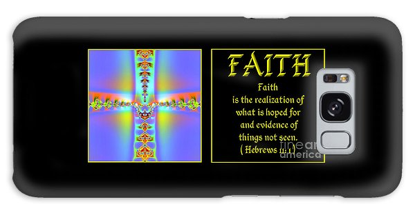 Galaxy Case featuring the digital art Fractal Faith Hebrews 11 by Rose Santuci-Sofranko