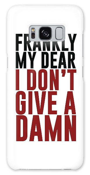 Frankly My Dear, I Don't Give A Damn - Minimalist Print - Typography - Quote Poster Galaxy Case