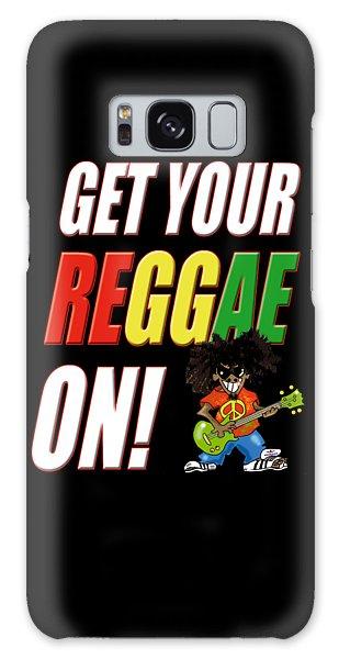 Get Your Reggae On Galaxy Case