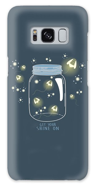 Get Your Shine On Galaxy Case
