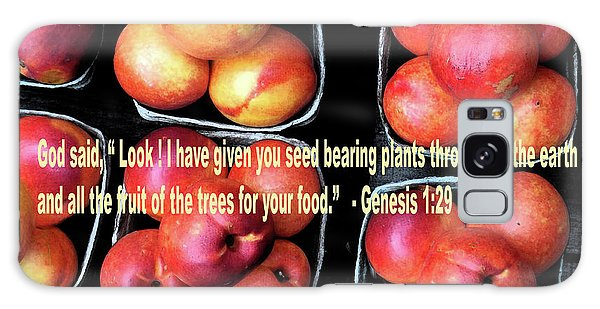 God Gives Fruit For Food Galaxy Case