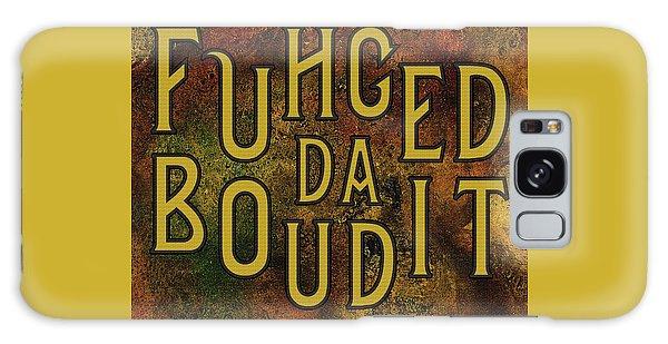 Galaxy Case featuring the digital art Gold Fuhgeddaboudit by Megan Dirsa-DuBois