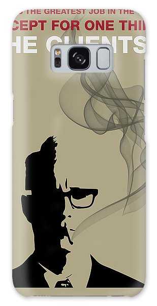 Greatest Job In The World - Mad Men Poster Roger Sterling Quote Galaxy Case